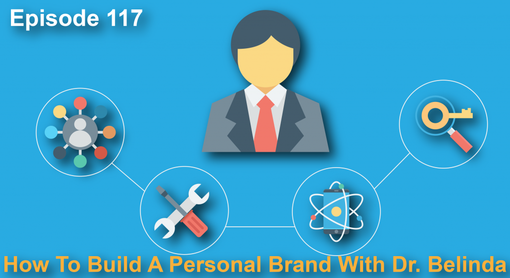 Building A Personal Brand with Dr Belinda